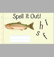 spell english word fish vector image vector image