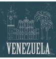 Venezuela landmarks Retro styled image vector image
