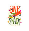 with inscription love snack pattern eco vector image vector image