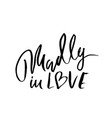 madly in love handdrawn calligraphy for vector image vector image