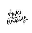 make today amazing hand drawn dry brush vector image vector image