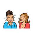 girlfriend women one cries other laughs isolate vector image vector image