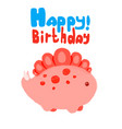 kawaii dinosaur and lettering happy birthday vector image