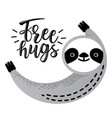 cute sloth bear animal says free hugs