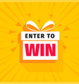 enter to win background with gift box design vector image