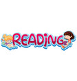 font design for word reading vector image vector image