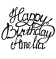 happy birthday amelianame lettering vector image vector image