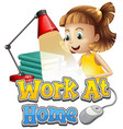 font design for work from home with girl doing vector image vector image