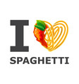 i love spaghetti design isolated background vector image