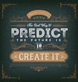 the best way to predict the future quote vector image vector image