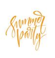 handwritten inscription summer party hand drawn vector image