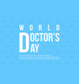 world doctor day flat design vector image vector image