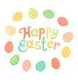 happy easter festive inscription and painted eggs vector image