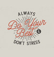 do your best typography concept inspirational vector image