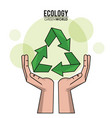 ecology green world hand recycle symbol vector image