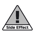 side effect sign on white background vector image vector image