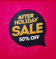 golden after holiday sale discount speech bubble vector image