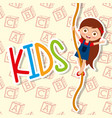 kids cute girl climbing rope funny vector image