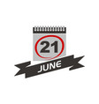 21 june calendar with ribbon vector image vector image