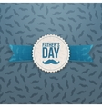 Fathers Day realistic Banner with Ribbon and Text vector image vector image