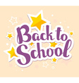 colorful of inscription back to school on ye vector image vector image