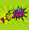 hello july comic text pop art colored bubble vector image vector image
