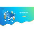isometric smartphone repair service concept vector image