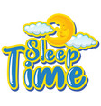 font design for word sleep time with moon in the vector image vector image