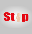 stop with hand sign on a grey background vector image