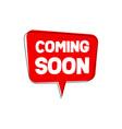 coming soon speech bubble flat vector image vector image