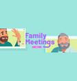 family meeting online videocall banner vector image