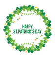 happy stpatricks day shamrock clover round frame vector image