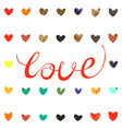 inscription love on the background of hearts vector image vector image