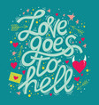love goes to hell lettering card design vector image vector image