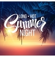 Summer Night Palm trees in the night vector image vector image