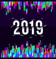 happy new year 2019 text design glitched vector image