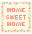 Home sweet home - cross-stitch embroidery vector image