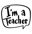 word expression for i am a teacher vector image vector image