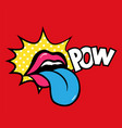 pop art speaking red lips tongue sticking vector image vector image