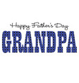 blue bandana grandpa happy fathers day vector image vector image