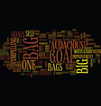 everyone needs a bag big audacious goal text vector image vector image