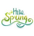 handwritten lettering hello spring vector image vector image