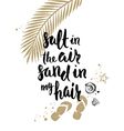salt in air sand in my hair vector image vector image