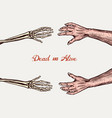 human and skeleton hands bony arm dead and alive vector image