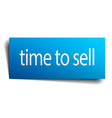 time to sell blue paper sign isolated on white vector image vector image