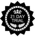 twenty one day trial icon vector image vector image