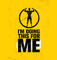 i am doing this for me inspiring workout and vector image