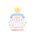 hello my little princess label colorful hand vector image