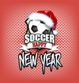 soccer ball with santa hat and happy new year vector image vector image