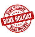 bank holiday red grunge round vintage rubber stamp vector image vector image